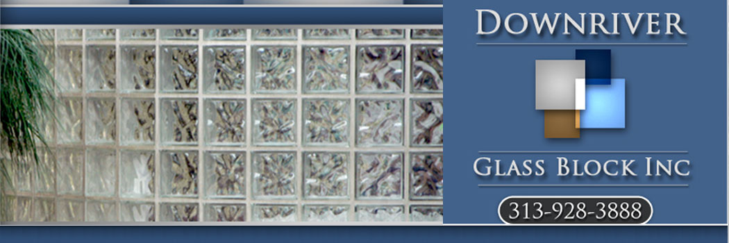 Trust the Downriver & Detroit Glass Block Experts.